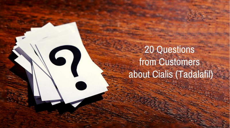 20 Questions from Customers about Cialis (Tadalafil)